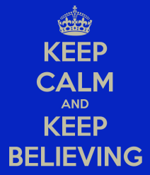 keep-calm-and-keep-believing-10